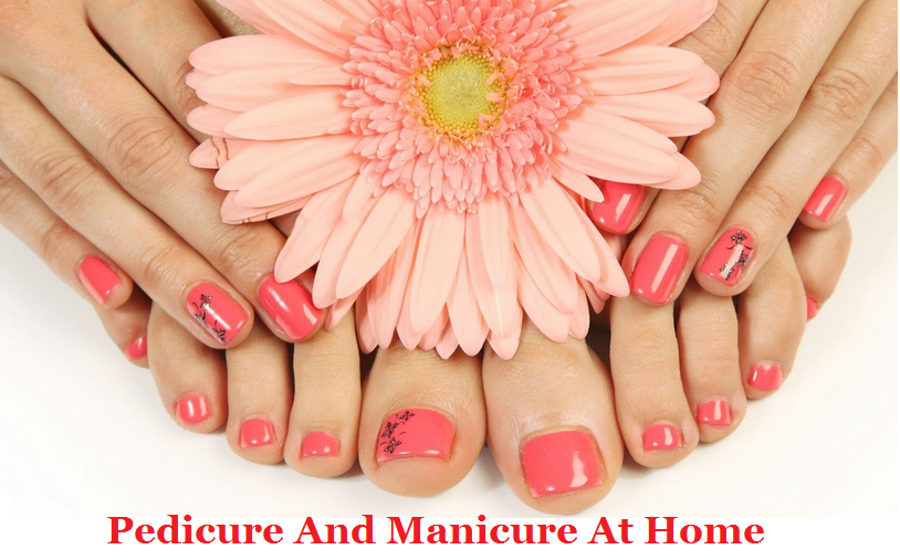 How To Do Pedicure And Manicure At Home